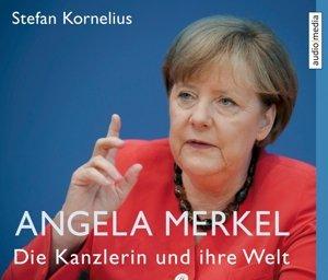 Angela Merkel.Die Kanzlerin Und Ihre Welt