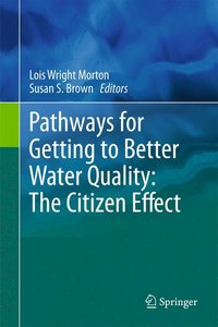 Pathways for Getting to Better Water Quality: The Citizens Effec