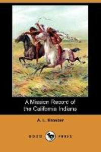 A Mission Record of the California Indians (Dodo Press)