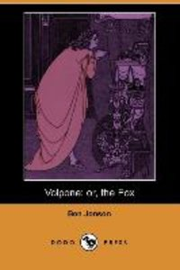 Volpone; Or, the Fox (Dodo Press)