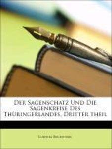 Der Sagenschatz Und Die Sagenkreise Des Thüringerlandes, Dritter