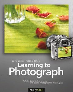 Learning to Photograph - Volume 1