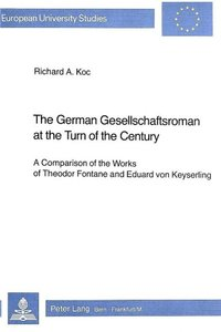 The German Gesellschaftsroman at the Turn of the Century: A Comp