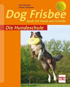 Die Hundeschule: Dog Frisbee