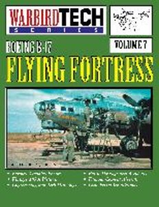 Boeing B-17 Flying Fortress- Warbirdtech Vol. 7