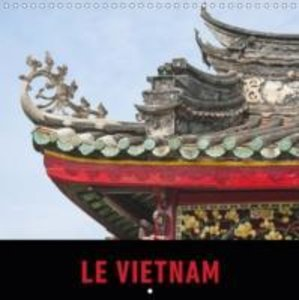 Le Vietnam (Calendrier mural 2015 300 × 300 mm Square)