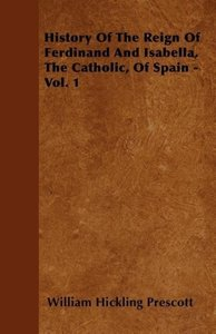 History Of The Reign Of Ferdinand And Isabella, The Catholic, Of