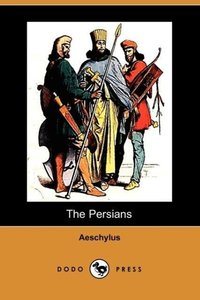 The Persians (Dodo Press)