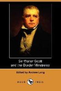 Sir Walter Scott and the Border Minstrelsy (Dodo Press)
