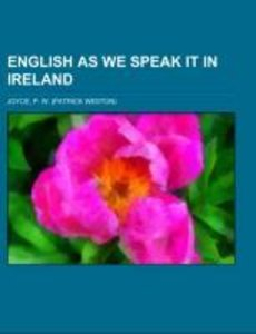 English As We Speak It in Ireland
