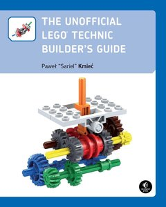 The Unofficial LEGO® Technic Builder's Guide