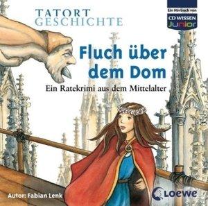 Tatort Geschichte - Fluch über dem Dom