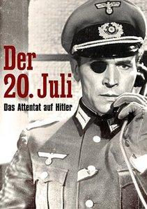 Der 20. Juli - Das Attentat auf Hitler