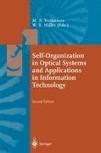 Self-Organization in Optical Systems and Applications in Informa