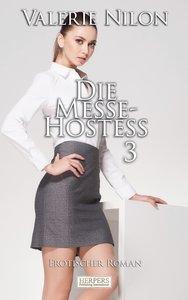 Die Messe-Hostess 3 - Erotischer Roman [Edition Edelste Erotik]