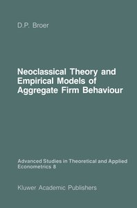 Neoclassical Theory and Empirical Models of Aggregate Firm Behav