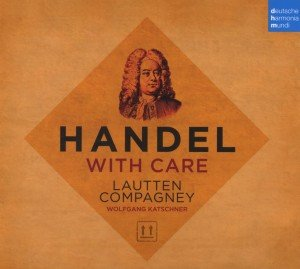 Handel with Care-Musik aus Opern/Oratorien