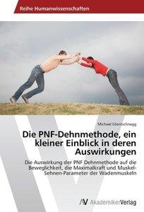 Die PNF-Dehnmethode, ein kleiner Einblick in deren Auswirkungen