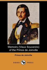 Memoirs (Vieux Souvenirs) of the Prince de Joinville (Dodo Press