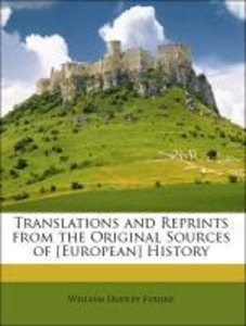 Translations and Reprints from the Original Sources of [European