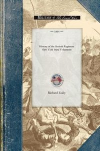 History of the Sixtieth Regiment New Yor