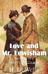 Love and Mr. Lewisham, The Story of a Very Young Couple