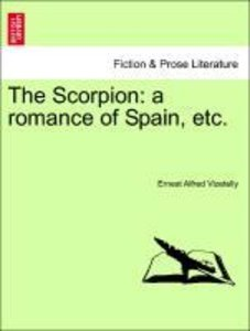 The Scorpion: a romance of Spain, etc.