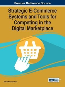 Strategic E-Commerce Systems and Tools for Competing in the Digi