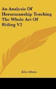 An Analysis Of Horsemanship Teaching The Whole Art Of Riding V2