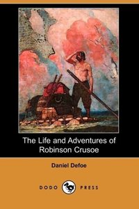 The Life and Adventures of Robinson Crusoe (1808 Edition) (Dodo