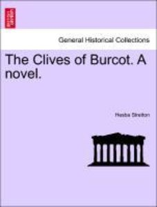 The Clives of Burcot. A novel, vol. II