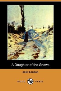 A Daughter of the Snows (Dodo Press)