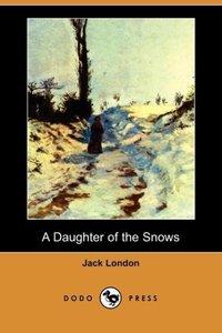 A Daughter of the Snows (Dodo Press)