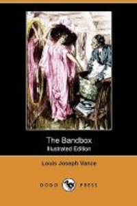 The Bandbox (Illustrated Edition) (Dodo Press)