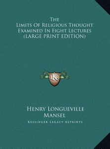 The Limits Of Religious Thought Examined In Eight Lectures (LARG