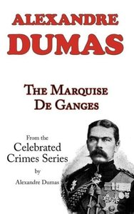 The Marquise De Ganges (From Celebrated Crimes)