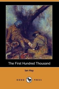 The First Hundred Thousand (Dodo Press)