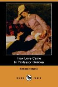 How Love Came to Professor Guildea (Dodo Press)