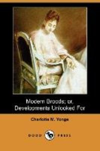 Modern Broods; Or, Developments Unlooked for (Dodo Press)