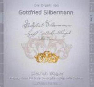 Die Orgeln von Gottfried Silbermann Vol.7