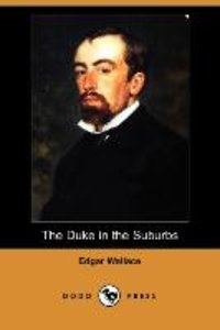 The Duke in the Suburbs (Dodo Press)