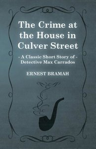 The Crime at the House in Culver Street (a Classic Short Story o