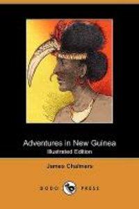 Adventures in New Guinea (Illustrated Edition) (Dodo Press)