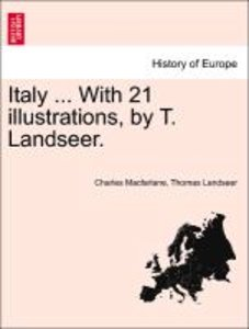 Italy ... With 21 illustrations, by T. Landseer.