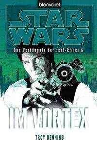 Star Wars(TM) Das Verhängnis der Jedi-Ritter 6