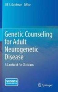 Genetic Counseling for Adult Neurogenetic Disease