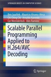 Scalable Parallel Programming Applied to H.264/AVC Decoding