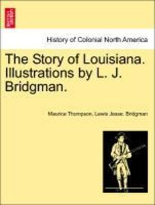 The Story of Louisiana. Illustrations by L. J. Bridgman.