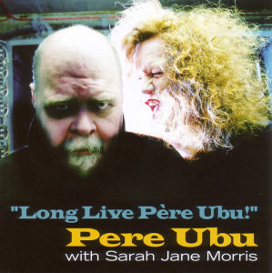 Long Live Pere Ubu
