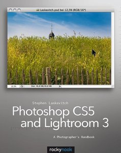 Photoshop CS5 and Lightroom 3: A Photographer\'s Handbook